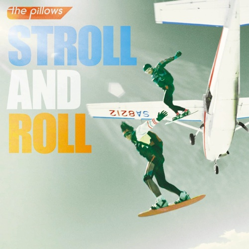 the pillows / STROLL AND ROLL