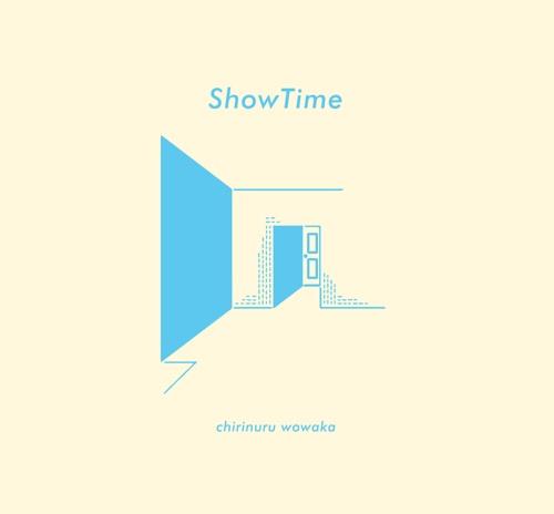 チリヌルヲワカ / ShowTime