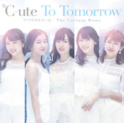 ℃-ute To Tomorrow/ファイナルスコール/The Curtain Rises